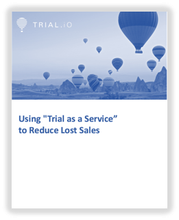 Leveraging Trial as a Service to Drive Sales